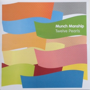 Twelve Pearls, CD by Munch Manship
